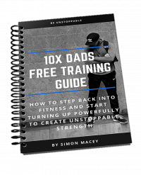 10XDads|blog|transformation|guide|training|nutrition|mindset